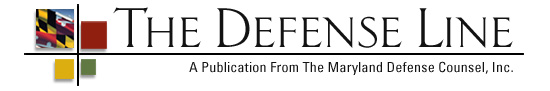 The Defense Line: A Publication From The Maryland Defense Counsel, Inc.